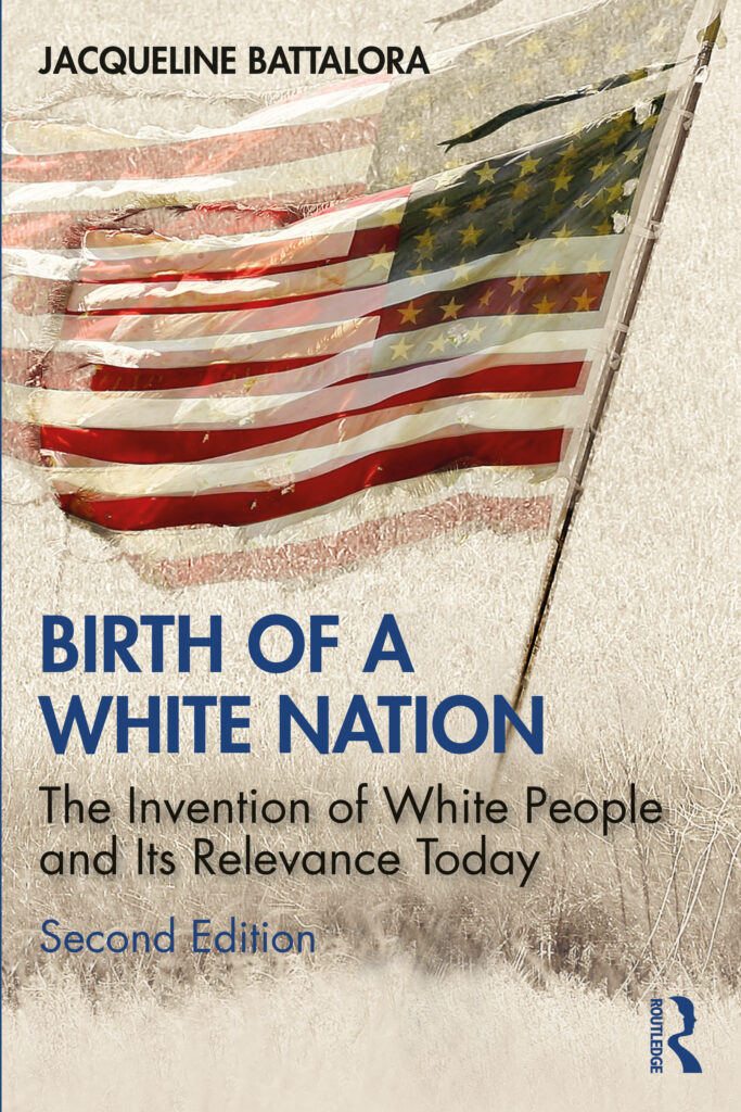Book cover with a tattered USA flag reading Jacqueline Battalora, Birth of a White Nation: The Invention of White People and Its Relevance Today Second Edition